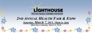 Lighthouse 2nd Annual Health Fair & Expo Saturday March 7, 2015 10am to 2pm, Rain Date Saturday March 14, 2015
