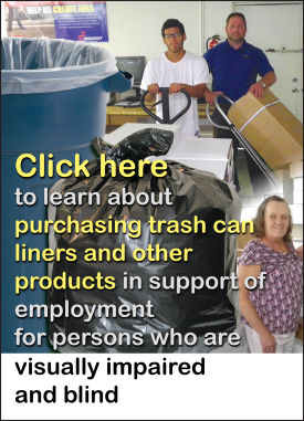 An image of a trash can with a trash bag and in the background, images of Lighthouse workers. The text says Click here to learn about purchasing trash can liners and other products in support of employment for persons who are visually  impaired and blind
